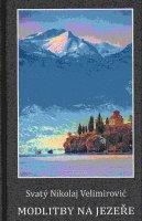 В Словакии издали книгу св. Николая Велимировича «Моления на озере» в переводе на чешский язык